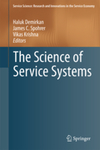 The Science of Service Systems by Haluk Demirkan, James C. Spohrer, and Vikas Krishna
