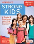 Merrell's Strong Kids, Grades 6-8: A Social and Emotional Learning Curriculum by Dianna Carrizales-Engelmann, Laura L. Feuerborn, Barbara A. Gueldner, Oanh K. Tran, and Kenneth W. Merrell
