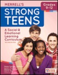 Merrell's Strong Teens, Grades 9-12: A Social and Emotional Learning Curriculum by Dianna Carrizales-Engelmann, Kenneth W. Merrell, Laura Feuerborn, Barbara A. Gueldner, and Oanh K. Tran