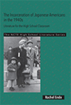 The Incarceration of Japanese Americans in the 1940s: Literature for the High School Classroom