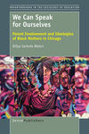 We Can Speak for Ourselves: Parent Involvement and Ideologies of Black Mothers in Chicago by M. Billye Sankofa Waters and George W. Noblit