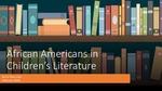African Americans in Children's Literature by LaToya Love