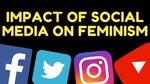 Impact of Social Media on Feminism by Grace Verkuyl