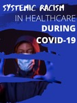 Systemic Racism in Healthcare During COVID-19