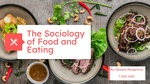 The Sociology of Food and Eating