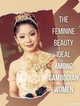 The Feminine Beauty Ideal among Cambodian Women by Brenda Kien