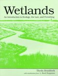 Wetlands: An Introduction to Ecology, the Law, and Permitting