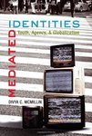 Mediated Identities: Youth, Agency and Globalization