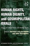 Human Rights, Human Dignity, and Cosmopolitan Ideals: Essays on Critical Theory and Human Rights