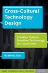Cross-Cultural Technology Design: Creating Culture-Sensitive Technology for Local Users (Human-Technology Interaction)