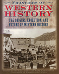 Frontiers of Western History: The Origins, Evolution, and Future of Western History