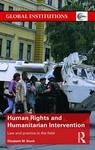 Human Rights and Humanitarian Intervention: Law and Practice in the Field by Elizabeth M. Bruch