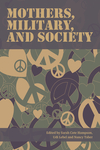 Mothers, Military, and Society by Sarah Cote Hampson, Udi Lebel, and Nancy Taber