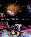 All Day, Talking by Sarah Chavez