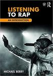 Listening to Rap: An Introduction by Michael Berry