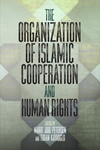 The Organization of Islamic Cooperation and Human Rights by Turan Kayaoglu and Marie Juul Petersen