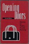 Opening Doors: Stories of Public Health Nursing by Joyce Zerwekh, Barbara Young, Janet P. Primomo, and Lisa Deal