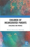 Children of Incarcerated Parents: Challenges and Promise by Marian S. Harris and J. Mark Eddy