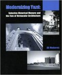 Modernizing Yazd: Selective Historical Memory and the Fate of Vernacular Architecture