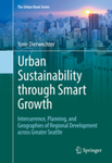 Urban Sustainability through Smart Growth: Intercurrence, Planning, and Geographies of Regional Development across Greater Seattle