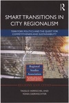 Smart Transitions in City Regionalism: Territory, Politics and the Quest for Competitiveness and Sustainability by Tassilo Herrschel and Yonn Dierwechter
